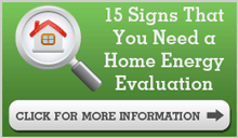 15 Signs That You Need a Home Energy Evaluation